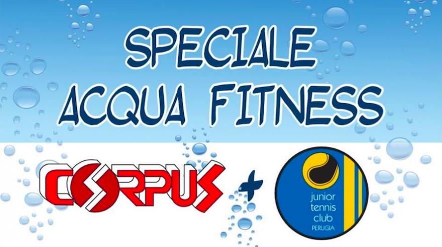 corpus club è acqua fitness a Perugia!